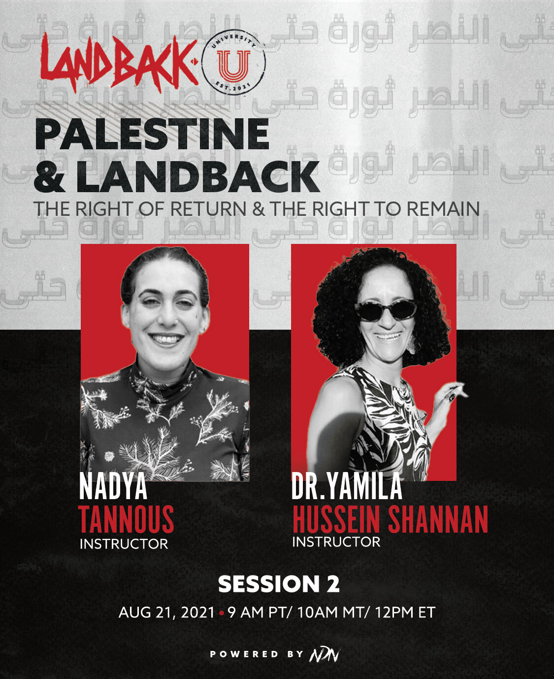 Landback U: Palestine and Landback - The right of return and the right to remain promo image. Featuring Sandra Tamari and Lenna Zahran Nasr. Session 1 is August 14, 2021 at 1pm PT, 2PM MST, 4PM EST. Powered by NDN.